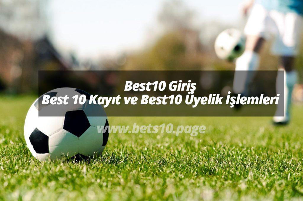 Best10 Giriş - Best 10 Kayıt ve Best10 Üyelik İşlemleri